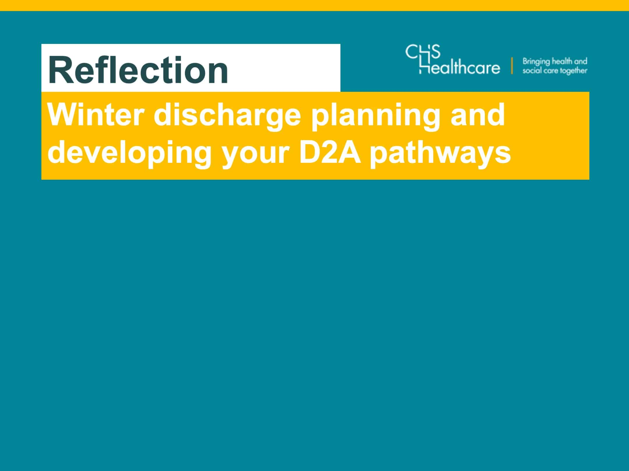Winter discharge planning and developing your D2A pathways