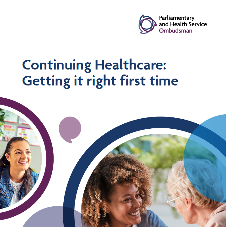 Continuing Healthcare: Getting it right first time Key takeaways from the Parliamentary and Health Service Ombudsman's report