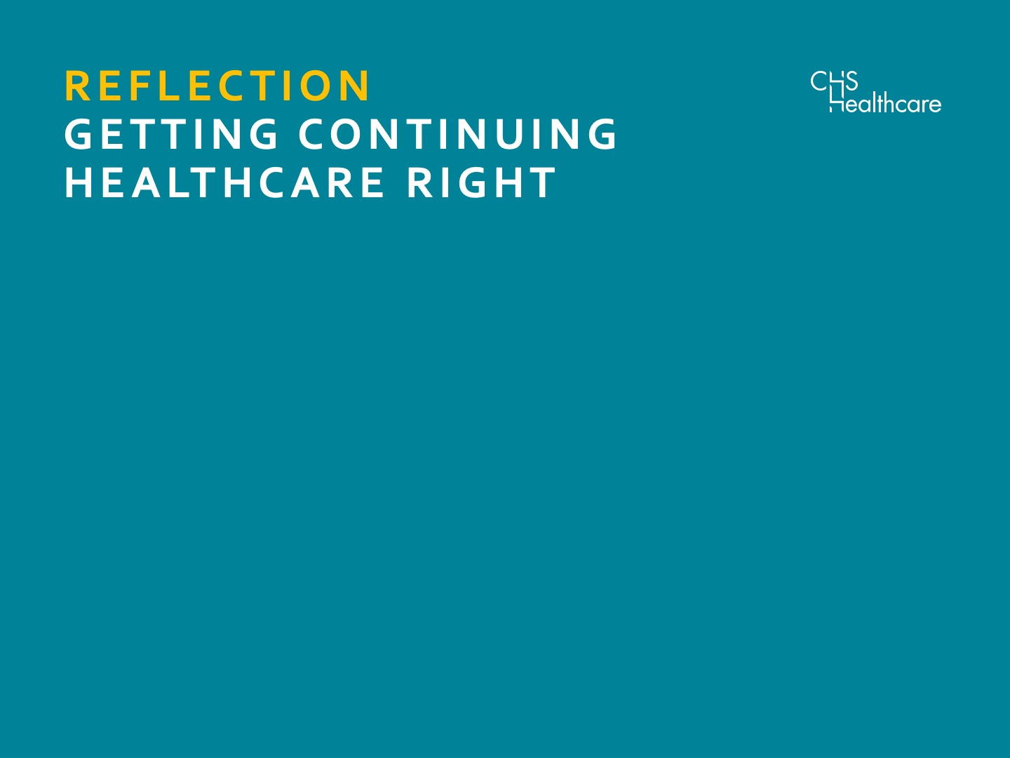 """Reflection on """"Getting Continuing Healthcare Right"""""""